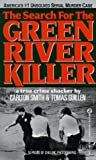 The Search for the Green River Killer: Written by Carlton Smith, 1991 Edition, Publisher: Onyx Books [Mass Market Paperback]