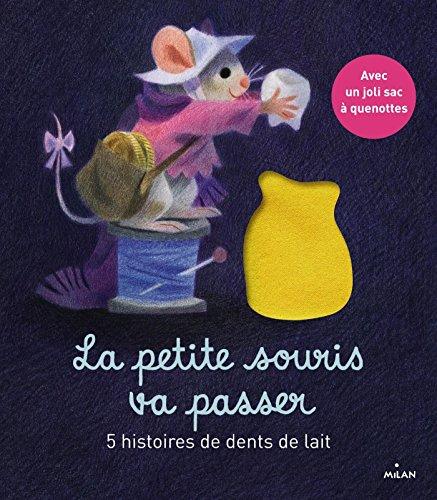 La petite souris va passer - 5 histoires de dents de lait