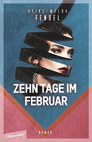 Buchseite und Rezensionen zu 'Zehn Tage im Februar: Roman' von Heike-Melba Fendel
