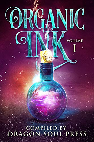 Organic Ink: Vol One: A Dragon Soul Press Anthology (English Edition) -