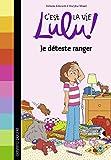 C'est la vie Lulu, Tome 33: Je déteste ranger