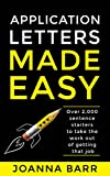 Application Letters Made Easy: Over 2000 sentence starters to take the work out of getting that job (English Edition)...
