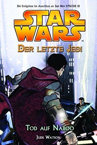 Star Wars - Der letzte Jedi, Bd. 4: Tod auf Naboo