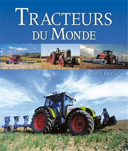 Tracteurs du Monde par Francis Dréer