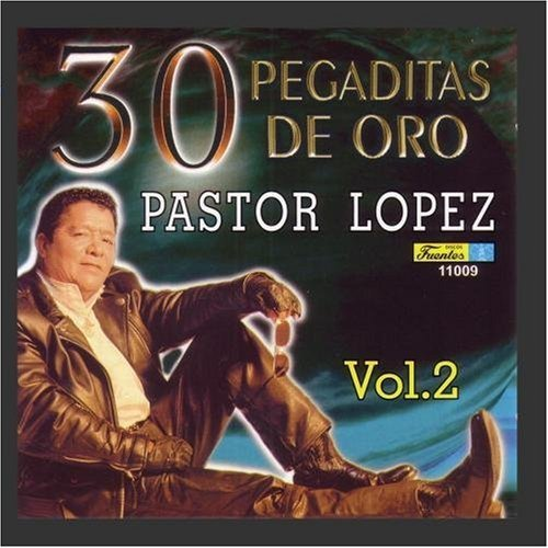 30 Pegaditas De Oro by Pastor Lopez (1999-07-13)