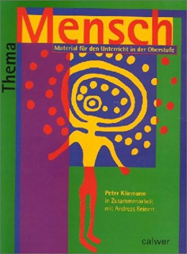 Der Mensch. Materialien für den Unterricht in der Oberstufe. Schülerheft: Thema Mensch, Schülerheft