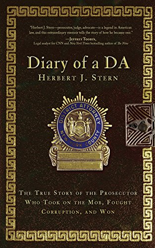 Diary of a DA: The True Story of the Prosecutor Who Took on the Mob, Fought Corruption, and Won (English Edition)