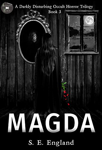 Magda: A Darkly Disturbing Occult Horror Trilogy - Book 3 by [England, Sarah]