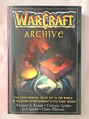 Warcraft Archive: Day of the Dragon, Lord of the Clans, The Last Guardian, & Of Blood and Honor