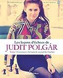 Les leçons d'échecs de Judit Polgár - Comment j'ai battu le record de Fischer.