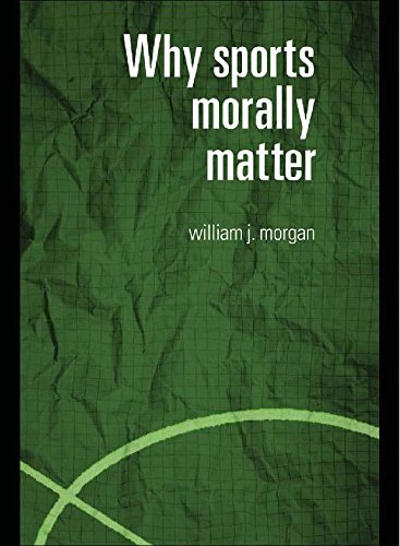 Why Sports Morally Matter (Routledge Critical Studies in Sport) (English Edition)