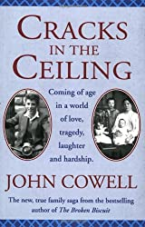 Cracks in the Ceiling: Coming of Age in a World of Love, Tragedy, Laughter and Hardship