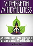 Image de Vipassana Mindfulness: An Introduction to the Practice of Vipassana Meditation (English Ed