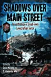 Shadows Over Main Street: An Anthology of Small-Town Lovecraftian Terror: Volume 1