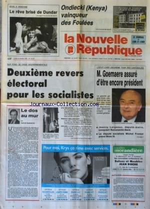 NOUVELLE REPUBLIQUE (LA) [No 14433] du 30/03/1992 - SUR FOND DE CRISE GOUVERNEMENTALE / 2EME REVERS ELECTORAL POUR LES SOCIALISTES - LE DOS AU MUR PAR GUENERON - M. GOEMAERE ASSURE D'ETRE ENCORE PRESIDENT - JEANNY LORGEOUX A ROMORANTIN-NORD - MICHEL FROMET PREND BLOIS III - L'ETA DECAPITEE - RENAULT-BILLANCOURT C'EST FINI - SPORTS / BOXE AVEC DUNDAR - ONDIECKI AUX FOULEES par Collectif