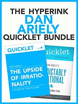 The Dan Ariely Quicklet Bundle (Predictably Irrational, The Upside of Irrationality) (English Edition) par [Westerfil, Jack, Clark, Tracy]