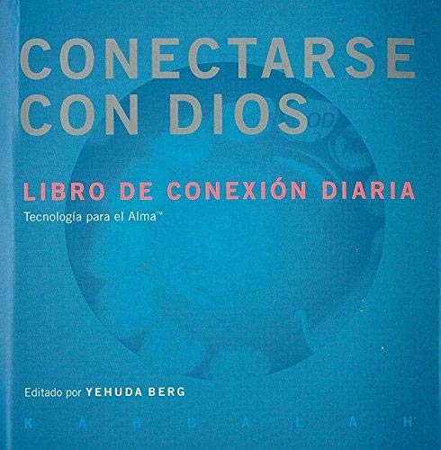 Conectarse con Dios. Libro de conexión diaria por Berg Yehuda
