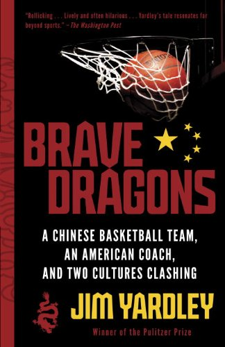 Brave Dragons: A Chinese Basketball Team, an American Coach, and Two Cultures Clashing (English Edition)