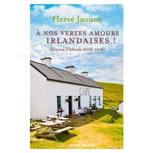 A nos vertes amours irlandaises ! : (Journal d'Irlande 2008-2018)