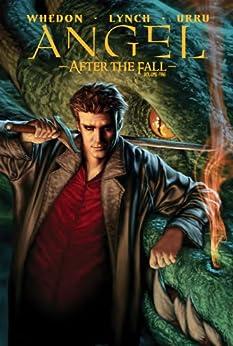 Angel: After The Fall Vol.1 by [Whedon, Joss, Lynch, Brian, Urru, Franco]
