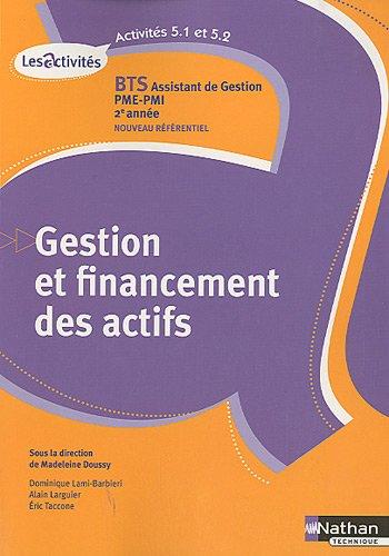 Gestion et financement des actifs BTS Assistant de gestion PME-PMI 2e année : A5.1-5.2