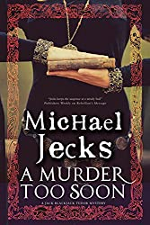 A Murder Too Soon: A Tudor mystery (Bloody Mary Series Book 2)