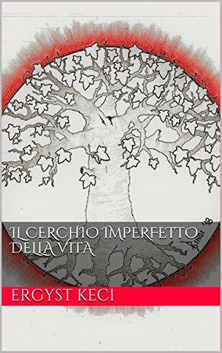 scaricare ebook gratis Il Cerchio Imperfetto Della Vita PDF Epub