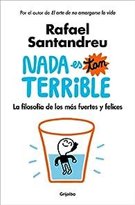 Nada es tan terrible par Rafael Santandreu