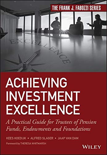 Achieving Investment Excellence: A Practical Guide for Trustees of Pension Funds, Endowments and Foundations (Frank J. Fabozzi)