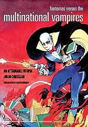 Fantomas Versus the Multinational Vampires: An Attainable Utopia (Semiotext(e)) by Julio Cort?de?ed??ede??d??ede?ed???de??d???zar (2014-08-01)