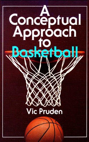 A Conceptual Approach to Basketball por Vic Pruden