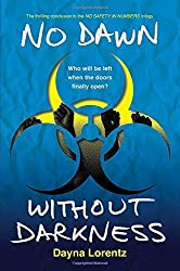 No Dawn without Darkness: No Safety In Numbers: Book 3 by Dayna Lorentz (2014-06-17)