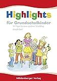 Highlights für Grundschulkinder: 101 Tipps für einen positiven Schulalltag
