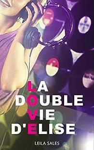 La double vie d'Elise par Leila Sales