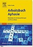 Arbeitsbuch Aphasie: Materialien für die Sprachtherapie und für zu Hause - Ulrike Franke