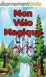 Mon V�lo Magique: Un livre pour les e...
