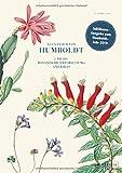 Alexander von Humboldt und die botanische Erforschung Amerikas - H. Walter Lack