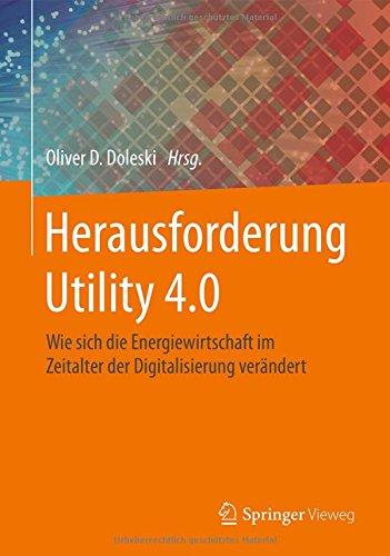 Herausforderung Utility 4.0: Wie sich die Energiewirtschaft im Zeitalter der Digitalisierung verändert