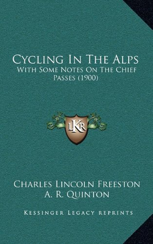 Cycling in the Alps: With Some Notes on the Chief Passes (1900)