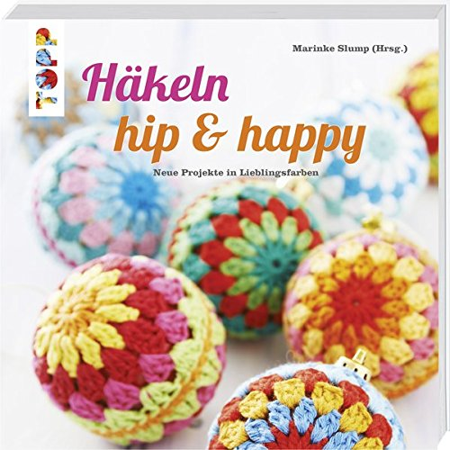 Häkeln hip & happy: Neue Projekte in Lieblingsfarben (Für Mädchen Neue Accessoires)