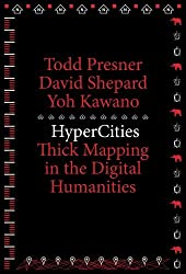 HyperCities: Thick Mapping in the Digital Humanities (metaLABprojects) by Todd Presner (2014-07-07)