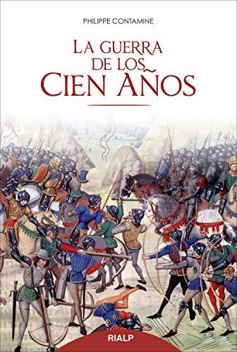 La guerra de los cien años (Historia y Biografías) por Philippe Contamine
