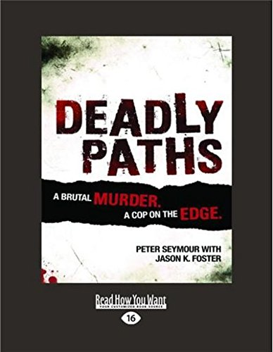 Deadly Paths: A Brutal Murder (Large Print 16pt) por Peter Seymour
