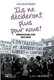 Telecharger Livres Ils ne decideront plus pour nous Debats sur l IVG 1971 1975 (PDF,EPUB,MOBI) gratuits en Francaise