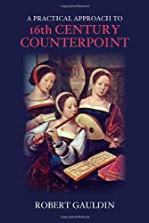 A Practical Approach to 16th Century Counterpoint