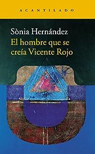 El hombre que se creía Vicente Rojo par Sònia Hernández Hernández
