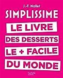 Simplissime desserts: Le livre des desserts les + faciles du monde