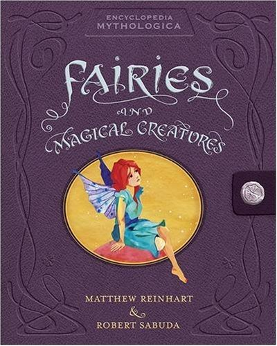 encyclopedia-mythologica-fairies-and-magical-creatures