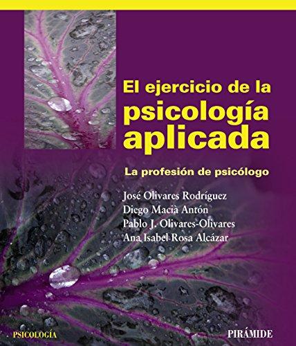 El ejercicio de la psicología aplicada por José Olivares Rodríguez