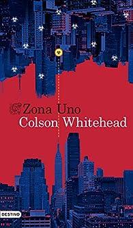 Zona Uno par Colson Whitehead